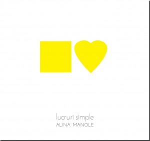00_Lucruri simple-Alina Manole - digipack 6P-1T centru